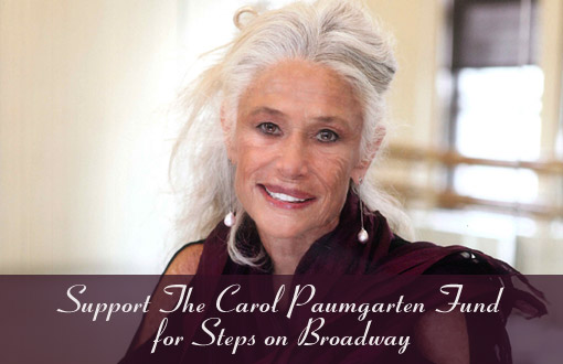 Support the Carol Paumgarten Fund for Steps on Broadway
