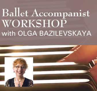 Ballet Accompanist Workshop With Olga Bazilevskaya